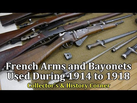 French Arms and Bayonets Used From 1914 to 1918 | Collector's & History Corner