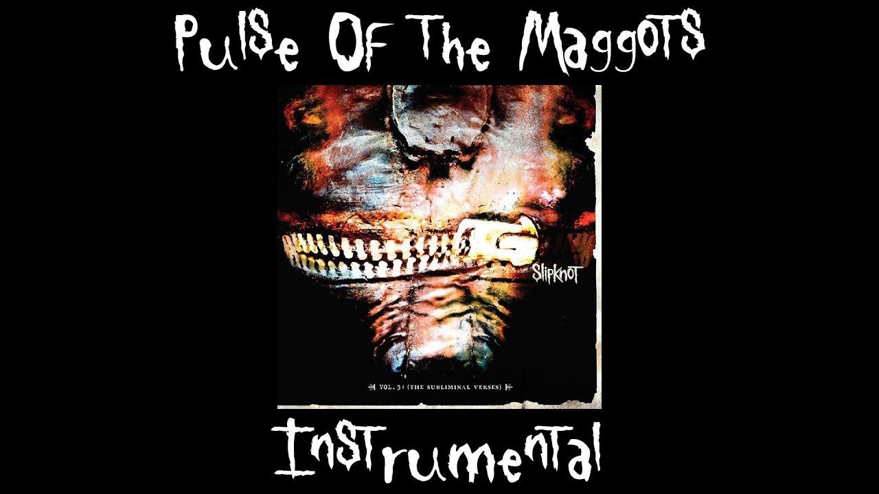 musica pulse of the maggots slipknot