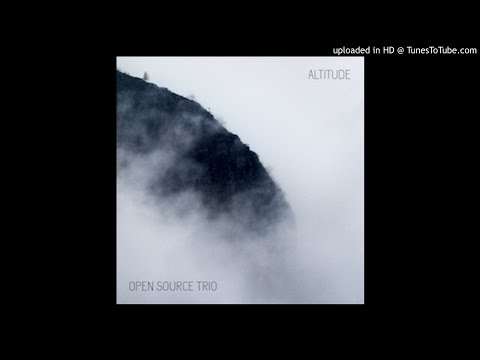 Open Source Trio - Altitude (Full Album)
