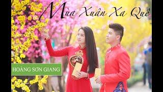 Mùa Xuân Xa Quê (ST: Hà Sơn) - Hoàng Sơn Giang