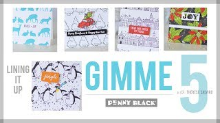 Penny Black Gimme 5 - Lining it Up for Christmas!