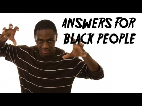 18 MORE ANSWERS FOR BLACK PEOPLE (Stupidween Day Three)