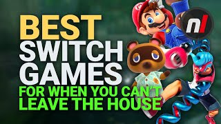 Best Switch Games For When You Can't Leave The House