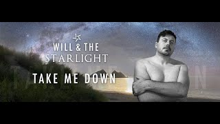 Take me down - Will and the Starlight