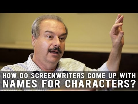How Do Screenwriters Come Up With Names For Characters? by William C. Martell