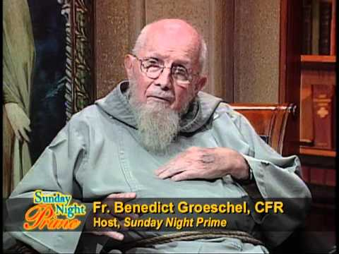 Sunday Night Prime - 10-02-2011 - The Creed - We Believe in One God - Fr Benedict Groeschel CFR