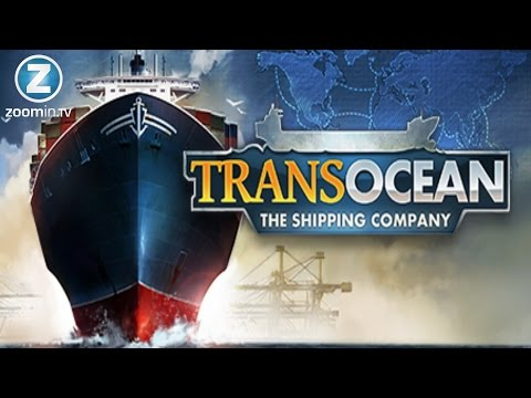 TransOcean - The Shipping Company Gameplay [PC]  