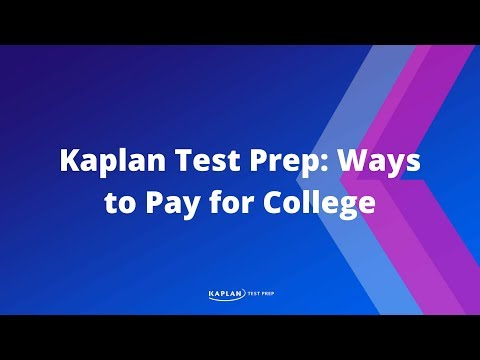 Kaplan Test Prep: Ways To Pay For College
