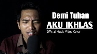 Armada Ft. Ifan Seventeen - Demi Tuhan Aku Ikhlas (Official Music Video Cover) by Irfan