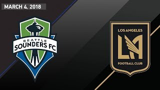 GAME OF THE WEEK: Seattle Sounders vs LAFC   March 4, 2018