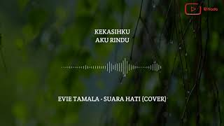 Gambar cover Suara Hati - Evie Tamala (Unofficial Lirik Video) Cover - HQ Audio