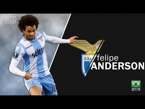 Felipe Anderson | S.S.Lazio | Goals, Skills, Assists | 2017/18 - HD