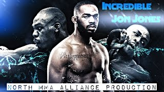 Incredible Jon Jones  [NORTH MMA ALLIANCE]