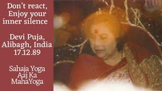 Don't react, Enjoy your inner silence  Devi Puja, Alibagh, India 17 December 1989
