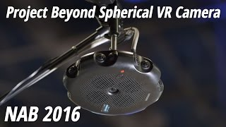 NAB 2016: Project Beyond Spherical VR Camera