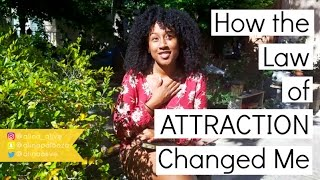 Law of Attraction: How It Changed My LIFE!