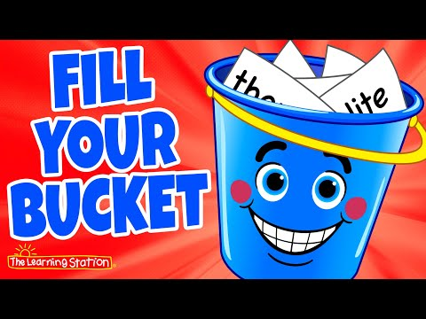 Fill Your Bucket ? Good Manners Song For Kids ? How To Be Helpful Song by The Learning Station