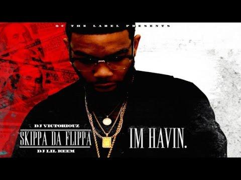 Skippa Da Flippa - Real Street Nigga ft. Lil Durk (I'm Havin)