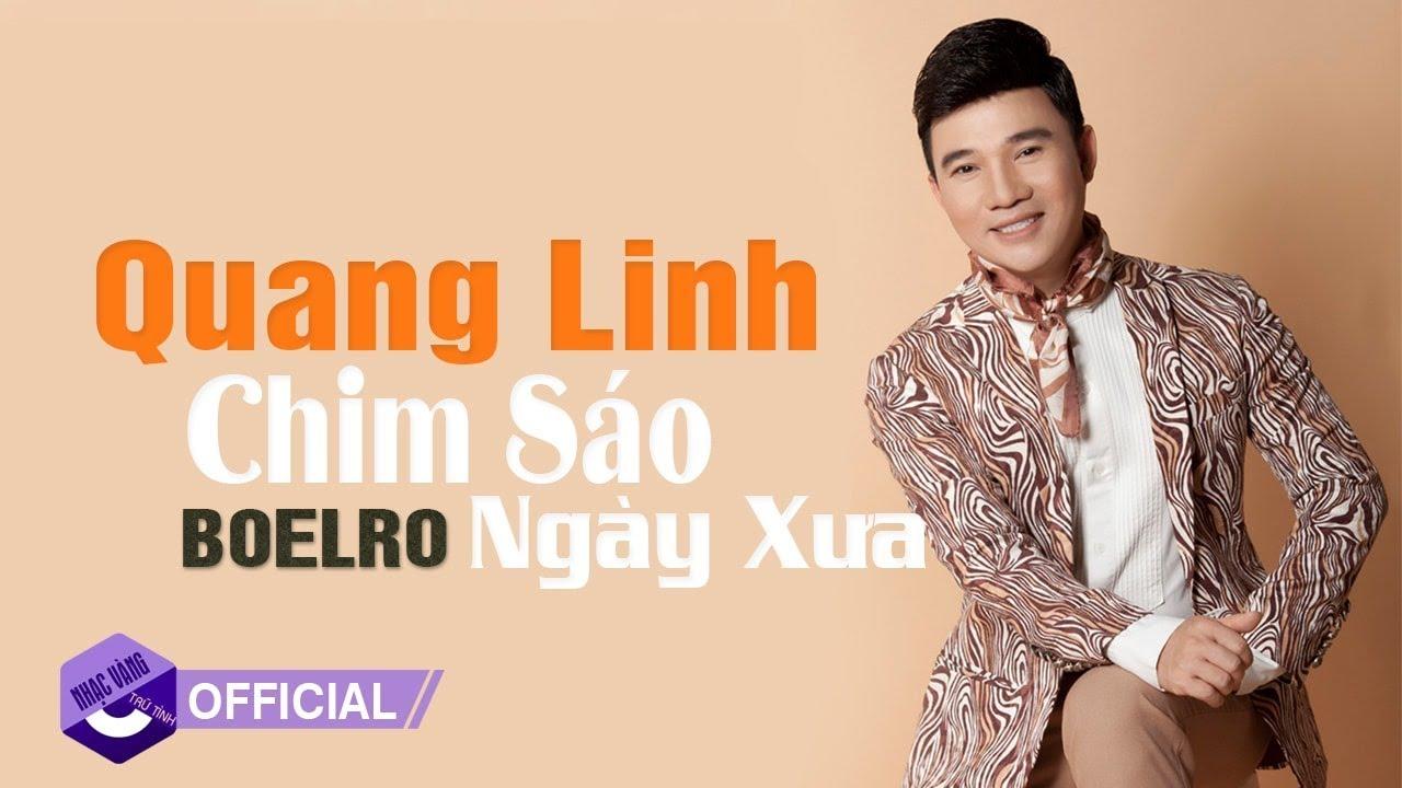 Quang Linh 2018 – Chim Sáo Ngày Xưa | Nhạc Trữ Tình Quê Hương Chọn Lọc Làm Nên Tên Tuổi Quang Linh