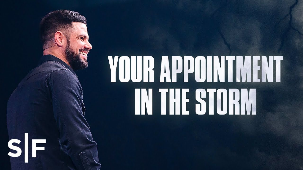Your Appointment In The Storm   Steven Furtick