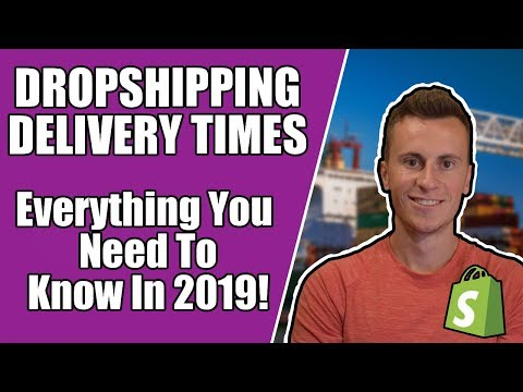 Dropshipping Delivery Times | Everything You Need To Know In 2019 thumbnail