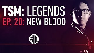 TSM: LEGENDS - Episode 20 - New Blood