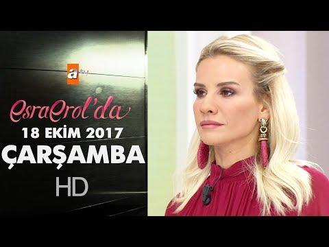 Esra Erol'da 18 Ekim 2017 Çarşamba - 463. Bölüm