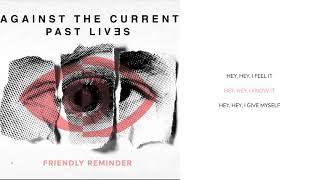 Against The Current - Friendly Reminder (Lyric Video)