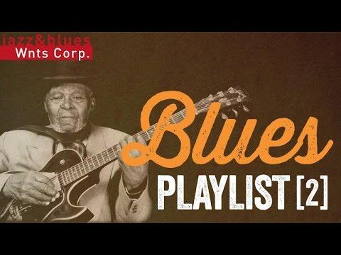 Blues Playlist 2 - Great Rock & Blues Radio Mix