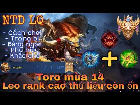 Toro mùa 14 | Cách chơi, trang bị, phù hiệu, bảng ngọc cho toro mùa 14 đi sp cực mạnh | NTD LQ