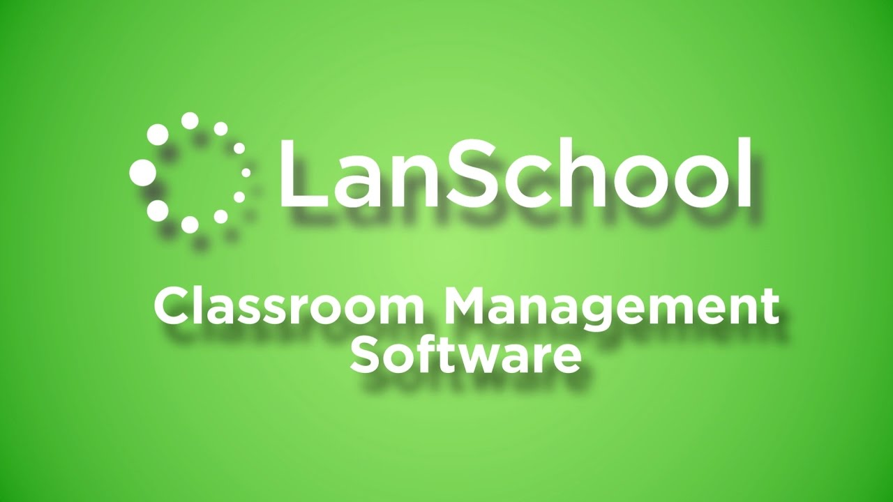 LanSchool Introduction To Classroom Management Software