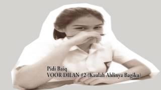 Download lagu Pidi Baiq VOOR DILAN #2 Kaulah Ahlinya Bagiku