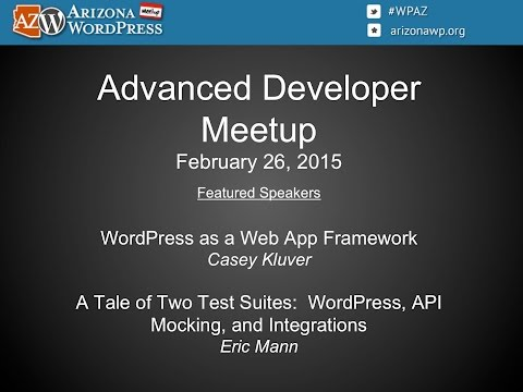 Arizona WordPress Meetup - Advanced Developer (2/26/2015)
