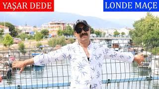 Yaşar Dede - Londe Maçe  Resimi