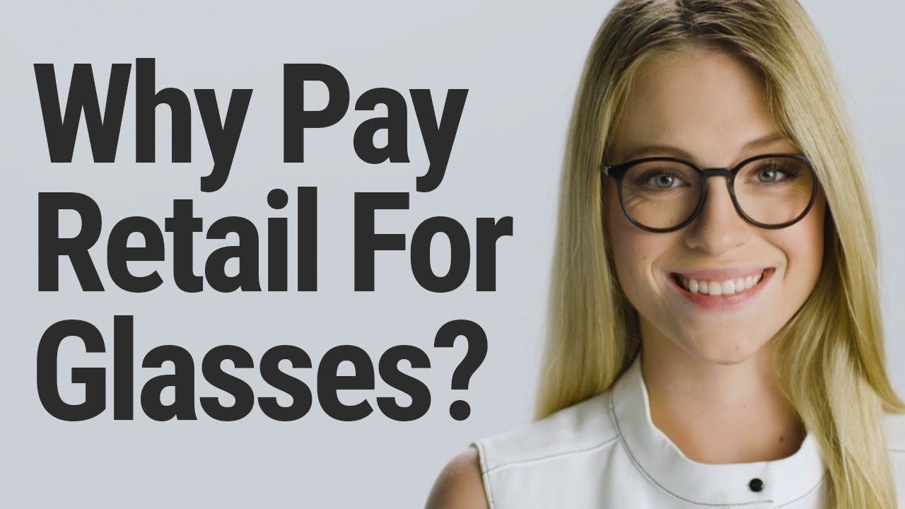 e82fe81afd Why Pay Retail For Glasses