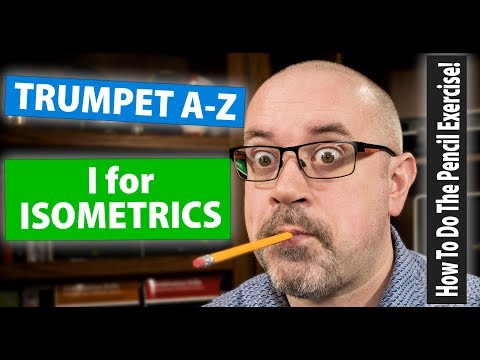 How To Do The Pencil Exercise! | I for Isometrics | Trumpet A-Z, Ep. 9