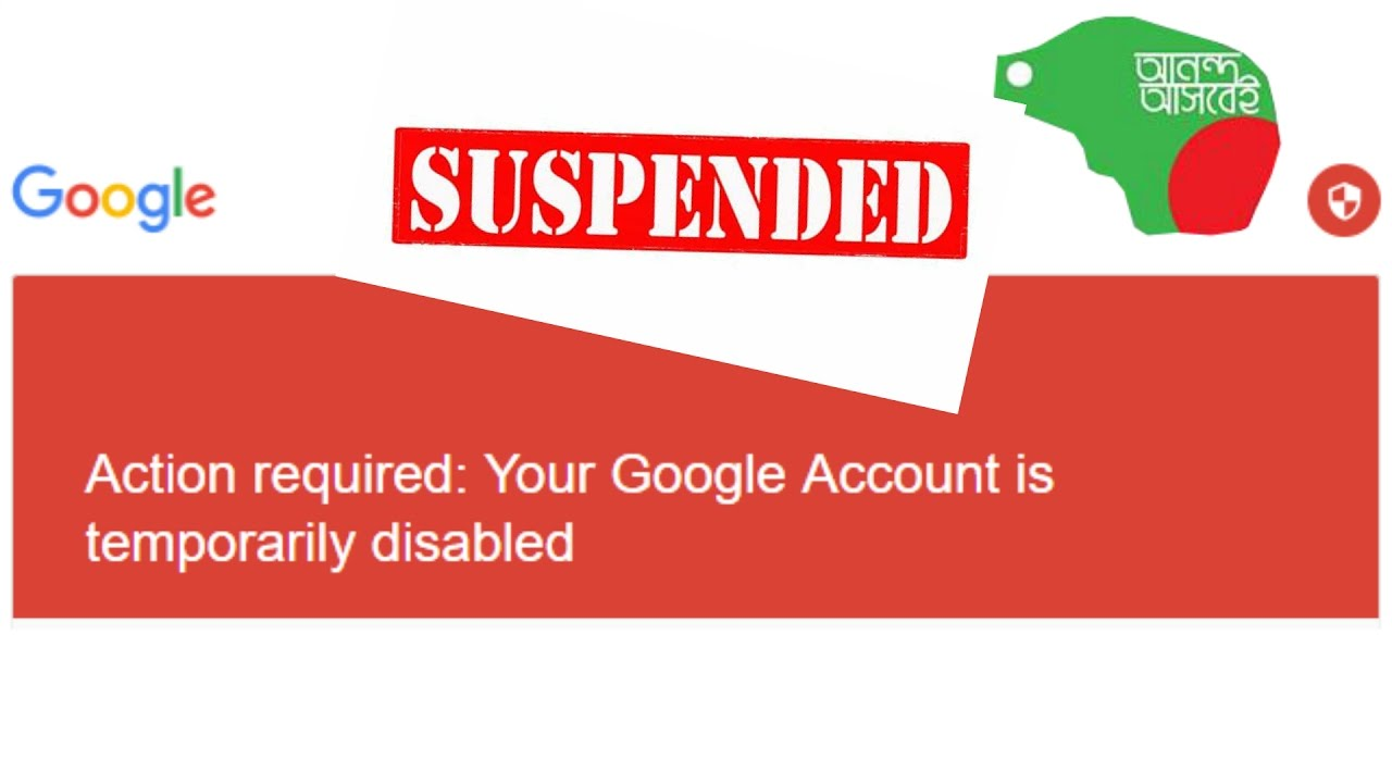 Action Required Your Google Account Is Temporarily Disabled How To