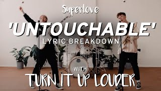 LYRIC BREAKDOWN | Superlove: 'Untouchable'