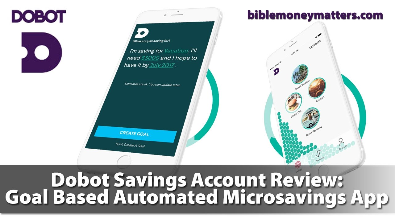 The Dobot App Review 2019: Goal Based Automated Savings Account