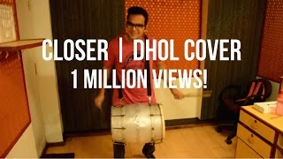 Dhol Cover The Chainsmokers Closer.mp3
