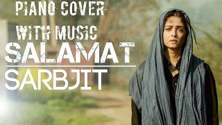Salamat (Piano Cover) | Sarbjit | Arijit Singh | Love song | By Stavan