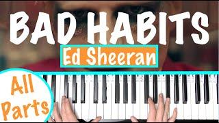 How to play BAD HABITS - Ed Sheeran Piano Tutorial