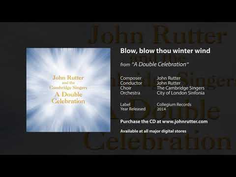 Blow, blow thou winter wind - John Rutter, The Cambridge Singers, City of London Sinfonia