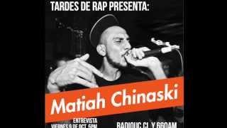 Entrevista a Matiah Chinaski - Tardes de Rap - 9/octubre/2015