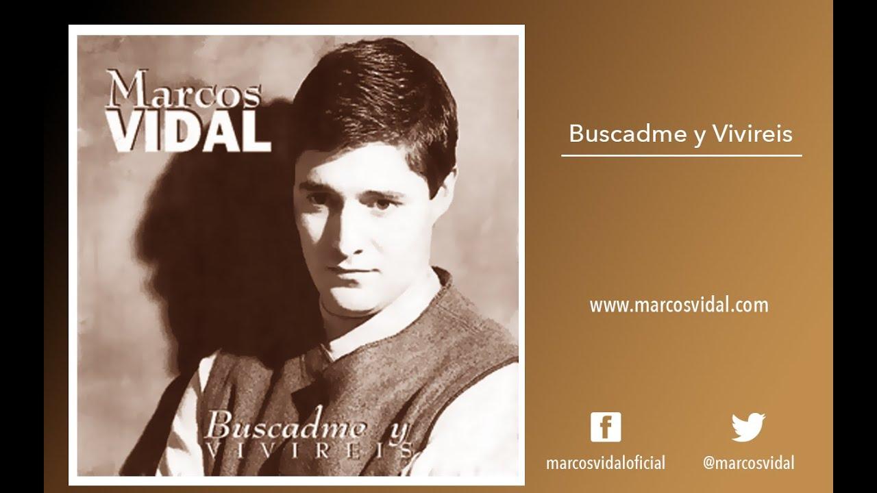 Marcos Vidal Disco Completo Buscadme Y Viviréis Música Cristiana Youtube