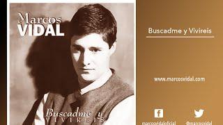 Marcos Vidal Disco Completo - Buscadme y Viviréis  Musica cristiana