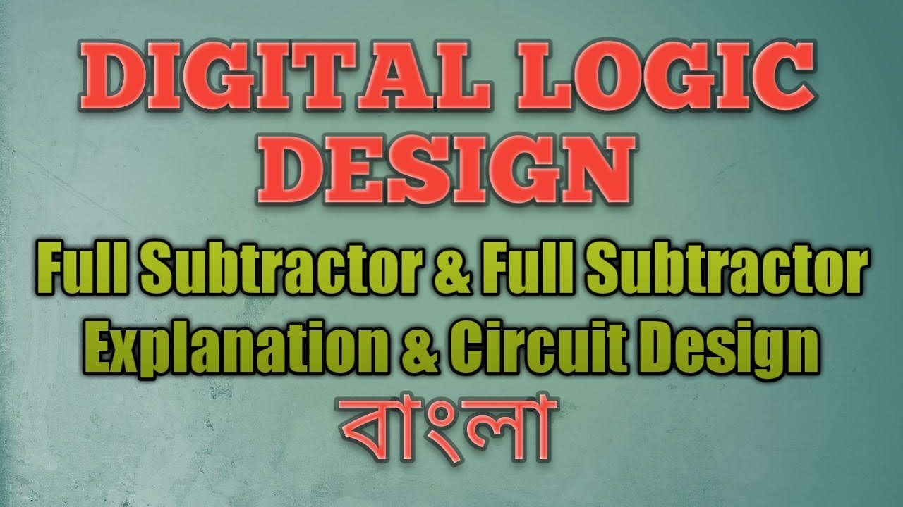 hight resolution of full subtractor half subtractor explanation and circuit design bangla