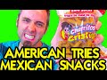 AMERICAN TRIES MEXICAN SNACKS | MEXICAN SNACK TASTE TEST