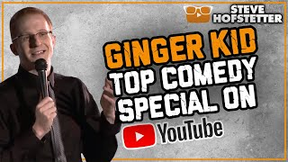 Full free stand-up comedy special (Ginger Kid - comedian Steve Hofstetter)