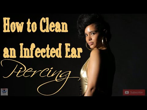 How to Clean an Infected Ear Piercing | Protect Piercings from Keloids and Filth